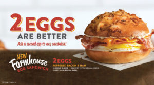 Try our new Farmhouse Breakfast Sandwich with double the meat and two eggs.