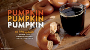 Pumpkin flavors are back. All three! From pumpkin spice coffee to the delicious pumpkin bagel and pumpkin cream cheese.