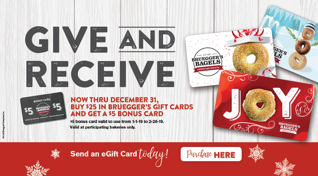 Purchase a gift card today. For every $25 purchased, receive a $5 bonus card.