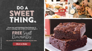 Get a FREE Small Brownie Box with any purchase over $75. Valid through Feb. 14th