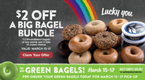 Green Bagels are back! Pre-order today and claim $2 Off any big bagel bundle March 15th - 17th.