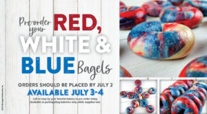 Red, White, and Blue bagels are back! Pre-order today through July 2nd to reserve yours. Available in-bakery July 3rd & 4th.