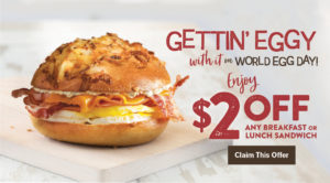 Want to save $2? All Inner Circle members get $2 off all sandwiches through Oct. 17th in celebration of World Egg Day!