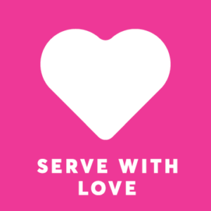 White heart against a pink background with the text: serve with love