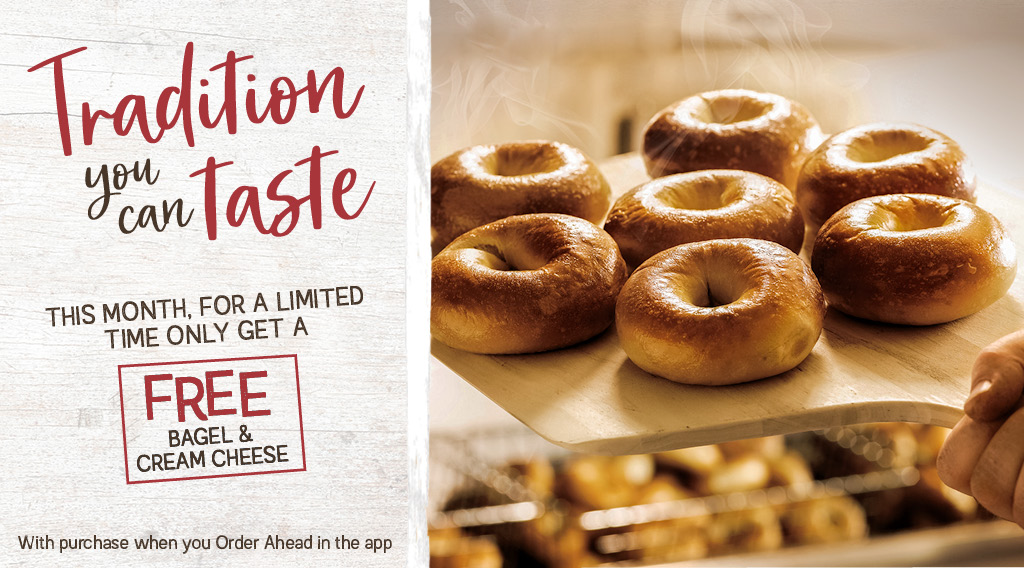 ROTATING IMAGE: Get a free Bagel & Cream Cheese of your choice when your Order Ahead (with purchase - for a limited time - one time use only). Click to download our app!