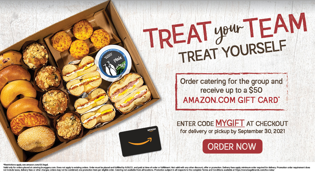 Treat your team to Bruegger's catering and get a free Amazon gift card
